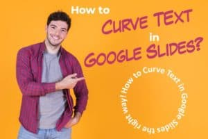 Featured Image of a Blog post on How to Curve Text in Google Slides the Easiest Way!