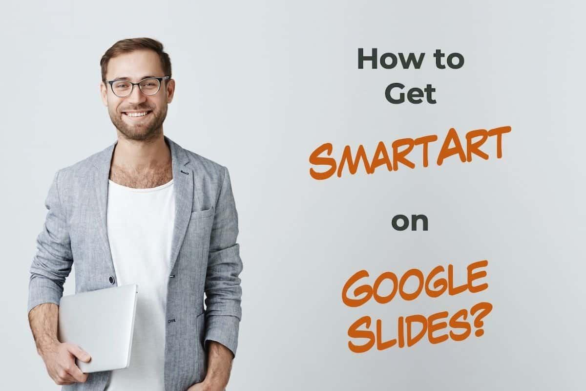 How to Get SmartArt on Google Slides