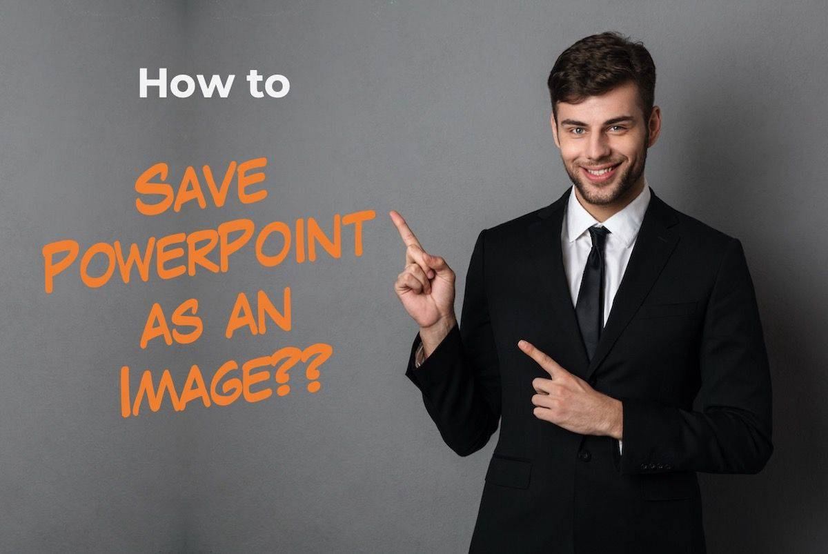 How to Save PowerPoint as a Picture