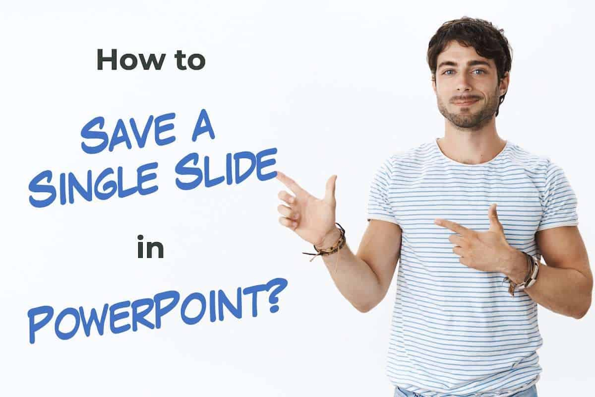 Save Just One Slide in PowerPoint